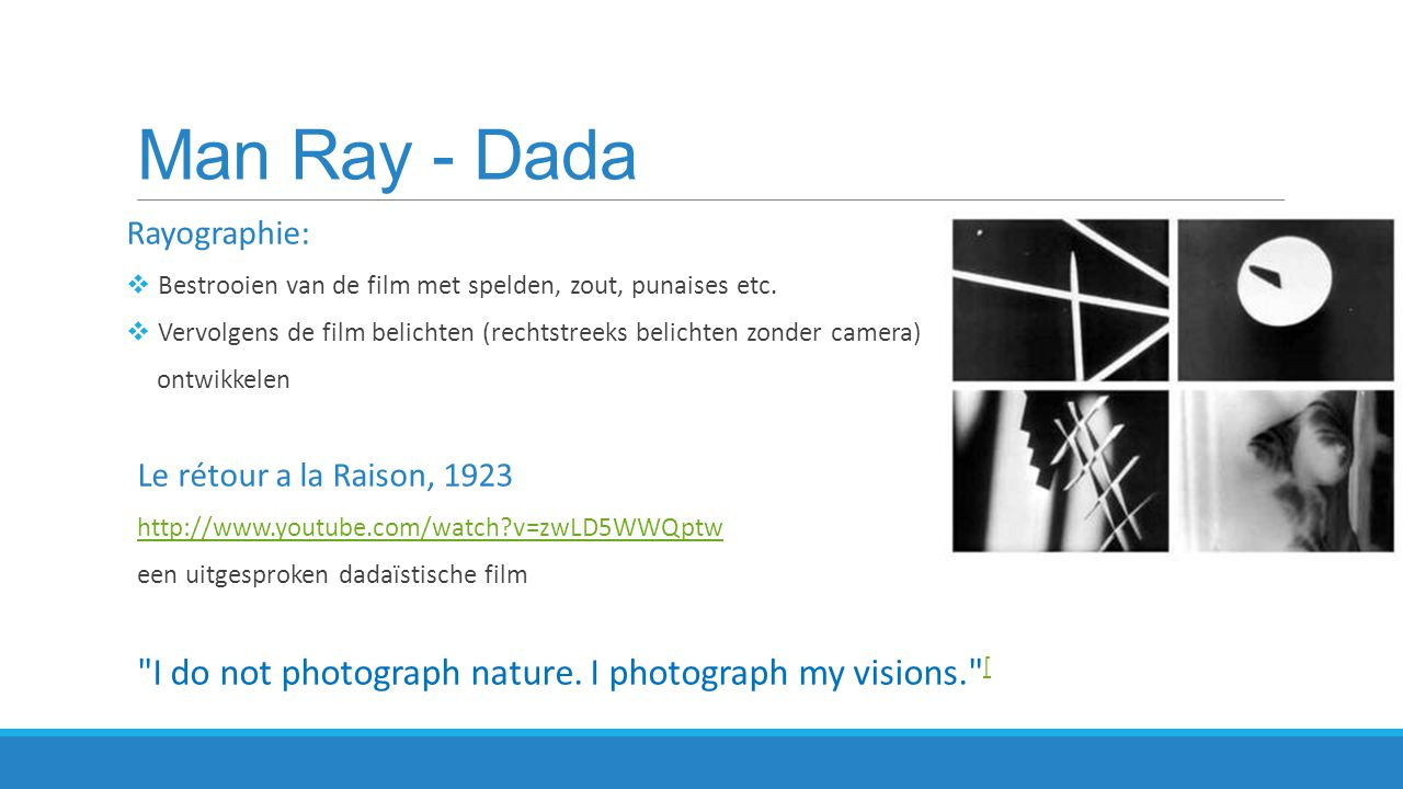 Man Ray - Dada I do not photograph nature. I photograph my visions. [